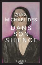 Couverture du livre « Dans son silence » de Alex Michaelides aux éditions Calmann-levy