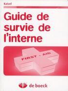 Couverture du livre « Guide de survie de l'interne » de Katzel aux éditions De Boeck Superieur