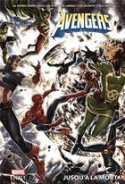 Couverture du livre « Avengers ; jusqu'à la mort » de Mark Waid et Paco Medina et Jim Zub et Kim Jacinto et Al Ewing et Pepe Larraz aux éditions Panini