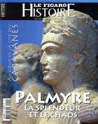Couverture du livre « Palmyre la splendeur et le chaos » de Le Figaro Histoire aux éditions Societe Du Figaro