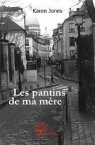 Couverture du livre « Les pantins de ma mère » de Karen Jones aux éditions Edilivre-aparis