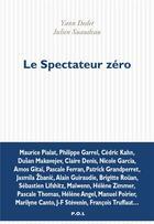 Couverture du livre « Le spectateur zéro ; conversation sur le montage » de Julien Suaudeau et Yann Dedet aux éditions P.o.l