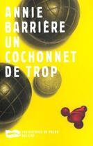 Couverture du livre « Un Cochonnet De Trop » de Annie Barriere aux éditions Baleine