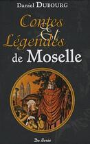 Couverture du livre « Contes et légendes de Moselle » de Daniel Dubourg aux éditions De Boree