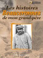 Couverture du livre « Les histoires beauceronnes de mon grand-père » de Marie-Laure Lepine aux éditions Communication Presse Edition