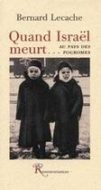 Couverture du livre « Quand Israël meurt... au pays des pogromes » de Lecache-B aux éditions Ressouvenances