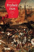 Couverture du livre « Fryheit 1525 ; la guerre d'un paysan » de Gabriel Schoettel aux éditions Le Verger