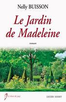 Couverture du livre « Le jardin de Madeleine » de Nelly Buisson aux éditions Lucien Souny