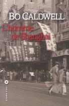 Couverture du livre « Homme de shanghai, l » de Bo Caldwell aux éditions Liana Levi