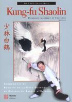 Couverture du livre « Kung-Fu Shaolin, Puissance Martiale Et Chi-Kung » de Jwing-Ming Dr Yang aux éditions Budo