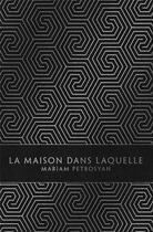 Couverture du livre « La maison dans laquelle » de Maria Petrosyan aux éditions Monsieur Toussaint Louverture