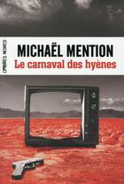 Couverture du livre « Le carnaval des hyènes » de Michaël Mention aux éditions Ombres Noires