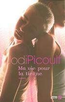 Couverture du livre « Ma vie pour la tienne » de Jodi Picoult aux éditions Presses De La Cite
