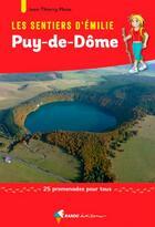 Couverture du livre « Les sentiers d'Emilie ; Puy-de-Dôme » de Jean-Thierry Plane aux éditions Rando Editions