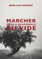 Couverture du livre « Marcher sur la diagonale du vide » de Jean-Luc Muscat aux éditions Le Mot Et Le Reste