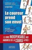 Couverture du livre « Le coureur prend son envol » de Dominique Cado et Sebastien Lamart aux éditions Amphora