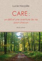 Couverture du livre « Care : un défi et une aventure de vie pour chacun » de Lucie Hacpille aux éditions Persee