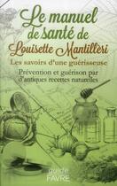 Couverture du livre « Le manuel santé de Louisette Mantilleri » de Louisette Mantilleri aux éditions Favre