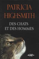 Couverture du livre « Des chats et des hommes » de Patricia Highsmith aux éditions A Vue D'oeil