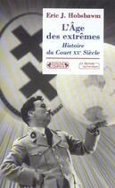 Couverture du livre « L'age des extrêmes ; histoire du court xx siècle » de Eric John Hobsbawm aux éditions Complexe