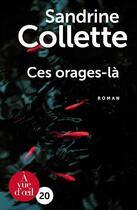 Couverture du livre « Ces orages-là » de Sandrine Collette aux éditions A Vue D'oeil