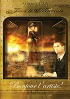 Couverture du livre « Jean le miraculé ; bonjour l'arstiste ! » de Alain Vidal aux éditions Lulu