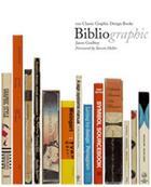 Couverture du livre « Bibliographic 100 classic graphic design books » de Godfrey Jason aux éditions Laurence King