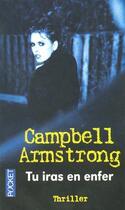 Couverture du livre « Tu Iras En Enfer » de Campbell Armstrong aux éditions Pocket