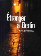 Couverture du livre « Étranger à Berlin » de Paul Dowswell aux éditions Naive