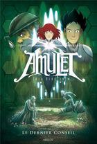 Couverture du livre « Amulet T.4 ; le dernier conseil » de Kazu Kibuishi aux éditions Akileos