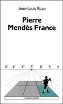 Couverture du livre « Pierre Mendès France » de Jean-Louis Rizzo aux éditions La Decouverte