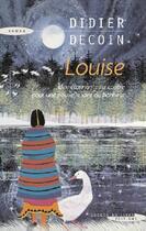 Couverture du livre « Louise ; une étonnante rencontre pour une nouvelle idée du bonheur » de Didier Decoin aux éditions Succes Du Livre
