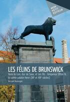 Couverture du livre « Les félins de Brunswick » de Bernard Boulengier aux éditions Publibook