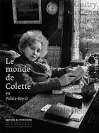 Couverture du livre « Le monde de Colette au Palais-Royal » de Claude Malecot et Anne De Jouvenel aux éditions Editions Du Patrimoine