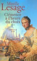 Couverture du livre « Clemence A L'Heure Du Choix » de Mireille Lesage aux éditions Pygmalion