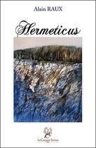 Couverture du livre « Hermeticus » de Alain Raux aux éditions La Compagnie Litteraire