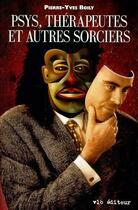 Couverture du livre « Psys Therapeuthes Et Autres Sorciers » de Boily Pierre Yves aux éditions Vlb
