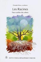 Couverture du livre « Les racines, face cachée des arbres » de Christophe Drenou aux éditions Idf
