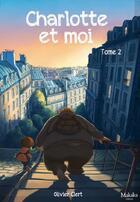 Couverture du livre « Charlotte et moi T.2 » de Olivier Clert aux éditions Makaka