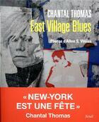 Couverture du livre « East Village blues » de Chantal Thomas aux éditions Seuil