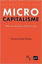 Couverture du livre « Microcapitalisme, vers un nouveau pacte social » de Francois-Xaver Oliveau aux éditions Puf