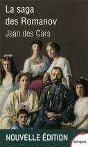 Couverture du livre « La saga des Romanov » de Jean Des Cars aux éditions Tempus/perrin