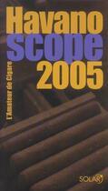Couverture du livre « Havanoscope 2005 » de Jean-Alphonse Richard aux éditions Solar