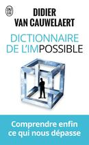 Couverture du livre « Dictionnaire de l'impossible » de Didier Van Cauwelaert aux éditions J'ai Lu
