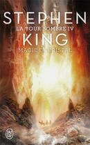 Couverture du livre « La tour sombre T.4 ; magie et cristal » de Stephen King aux éditions J'ai Lu