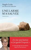 Couverture du livre « Une larme m'a sauvée » de Herve De Chalendar et Angele Lieby aux éditions Arenes