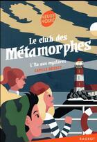 Couverture du livre « Le club des métamorphes » de Camille Brissot aux éditions Rageot