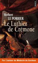 Couverture du livre « Le luthier de Crémone » de Herbert Le Porrier aux éditions Points