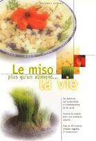 Couverture du livre « Le miso ; plus qu'un aliment... la vie » de Suzanne Dionne aux éditions Altess