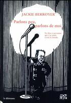 Couverture du livre « Parlons peu, parlons de moi » de Jackie Berroyer aux éditions Le Dilettante